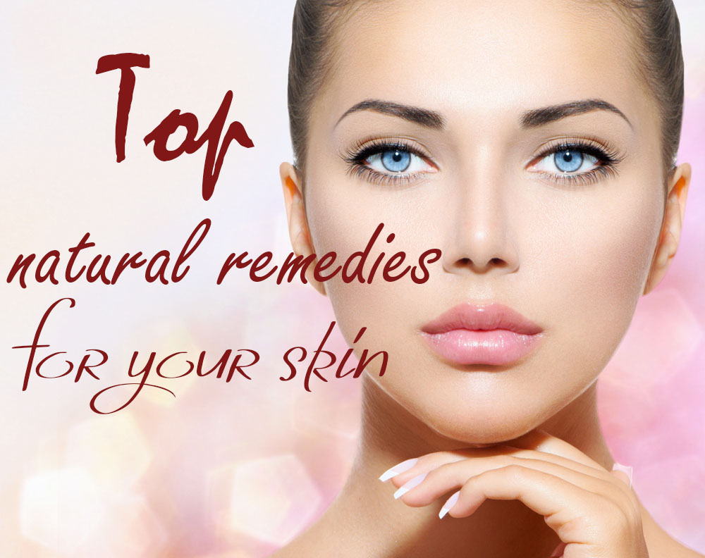 Top natural remedies for your skin